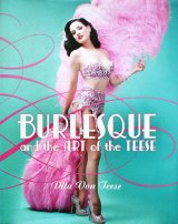 【BURLESQUE(FETISH) and the Art of the Teese】 Dita Von Teese