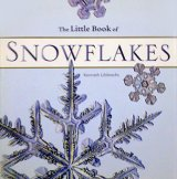 【The Little Book of SNOW FLAKES】 Kenneth Libbrecht