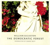 【THE DEMOCRATIC FOREST】  William Eggleston(ウィリアム・エグルストン)